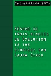 Résumé de 3 minutes du livre Execution is the Strategy de Laura Stack