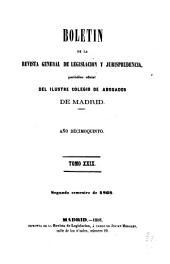 Boletín de la Revista general de legislación y jurisprudencia: periódico oficial del ilustre Colegio de abogados de Madrid, Volumen 29
