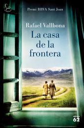 La casa de la frontera: Premi BBVA Sant Joan 2017