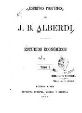 Escritos póstumos de J. B. Alberdi: Volumen 1