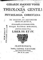 Gerardi Joannis Vossii De theologia gentili et physiologia Christiana: sive De origine ac progressu idololatriæ ... [etc.].