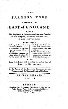 The    Farmer s Tour Through the East of England  Being the Register of a Journey Through Various Counties of this Kingdom  to Enquire Into the State of Agriculture  etc   PDF
