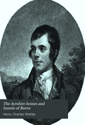 The Ayrshire homes and haunts of Burns