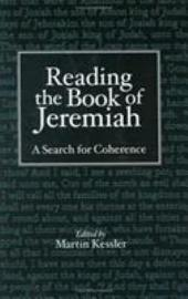 Reading the Book of Jeremiah: A Search for Coherence