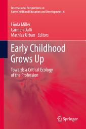 Early Childhood Grows Up: Towards a Critical Ecology of the Profession