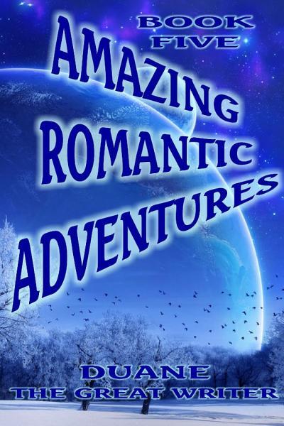 Download AMAZING ROMANTIC ADVENTURES BOOK FIVE Book