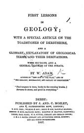 First Lessons in Geology; with a special article on the toadstones of Derbyshire, and a glossary ... sections, etc
