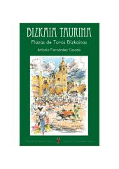 Bizkaia Taurina: Plazas de toros vizcaínas