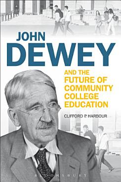 John Dewey and the Future of Community College Education PDF
