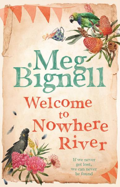 Download Welcome To Nowhere River Book