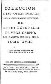 Colección de las obras sueltas: assi en prosa, como en verso, Volumen 18
