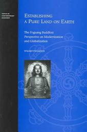 Establishing a Pure Land on Earth: The Foguang Buddhist Perspective on Modernization and Globalization