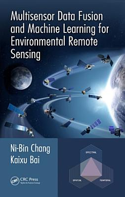 Multisensor Data Fusion and Machine Learning for Environmental Remote Sensing
