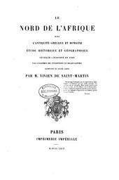Le Nord de l'Afrique dans l'antiquité grecque et romaine: étude historique et géographique ...