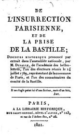 De l'insurrection Parisienne, et de la prise de la Bastille; discours historique. (Considérations morales sur la révolution de 1789. Anecdotes et citations, etc.)