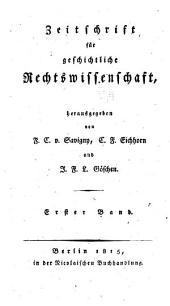 Zeitschrift für geschichtliche Rechtswissenschaft: Band 1
