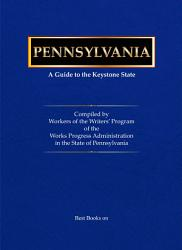 Pennsylvania A Guide To The Keystone State  Book PDF