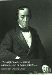 The Right Hon. Benjamin Disraeli, Earl of Beaconsfield, K. G., and His Times: Volume 1