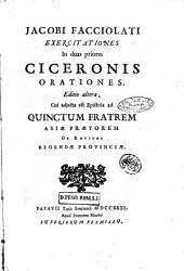 Jacobi Facciolati Exercitationes in duas priores Ciceronis orationes