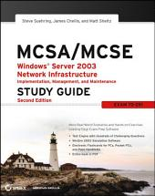MCSA / MCSE: Windows Server 2003 Network Infrastructure Implementation, Management, and Maintenance Study Guide: Exam 70-291, Edition 2
