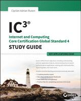 IC3  Internet and Computing Core Certification Key Applications Global Standard 4 Study Guide PDF