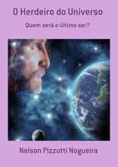 O Herdeiro Do Universo