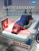 Adaptive Radiography with Trauma  Image Critique and Critical Thinking PDF