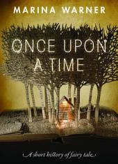Once Upon a Time: A Short History of Fairy Tale