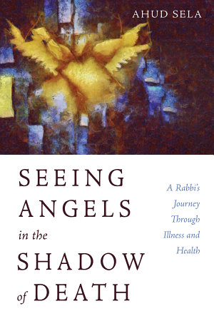 Seeing Angels in the Shadow of Death PDF