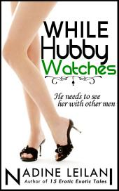 While Hubby Watches (Cuckolding Menage)