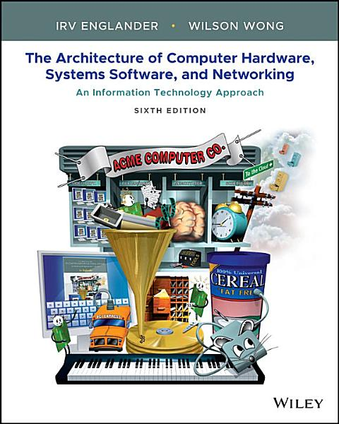 Download The Architecture of Computer Hardware  Systems Software  and Networking Book