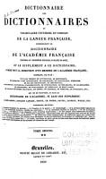 Dictionnaire des dictionnaires  ou  Vocabulaire universel et complet de la langue fran  aise reproduisant le dictionnaire de l Acad  mie fran  aise PDF