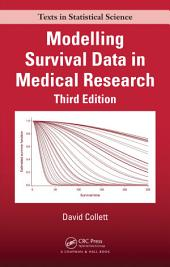 Modelling Survival Data in Medical Research, Third Edition: Edition 3
