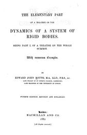 The Elementary Part of A Treatise on the Dynamics of a System of Rigid Bodies: Being Part 1 of a Treatise on the Whole Subject. With Numerous Examples