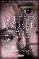 These Broken Stars  Sofia und Gideon  Band 3  PDF