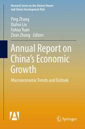 Annual Report on China's Economic Growth: Macroeconomic Trends and Outlook