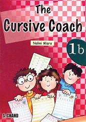 The Cursive Coach Book 1B