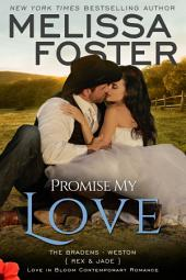 Promise My Love (Love in Bloom: The Bradens): Rex & Jade's Wedding Novella
