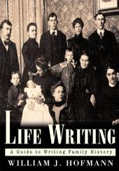 Life Writing: A Guide to Writing Family History