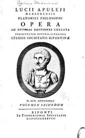 Lucii Apuleji Madaurensis ...: Opera ad optimas editiones collata. Praemittitur notitia literaria studiis Societatis bipontinae ..., Volume 1