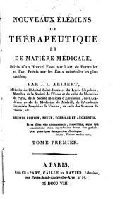 Nouveaux élémens de thérapeutique et de matière médicale: suivis d'un Nouvel Essai sur l'art de formuler et d'un Précis sur les eaux minérales les plus usitées, Volume1