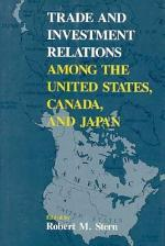 Trade and Investment Relations Among the United States, Canada, and Japan