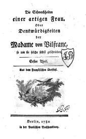 Die Schwachheiten einer artigen Frau, oder Denkwürdigkeiten der Madame von Vilfranc, so wie sie solche selbst geschrieben ; Aus dem Französischen übersetzt