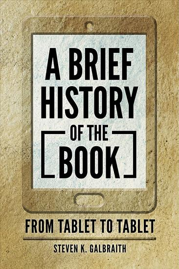 A Brief History of the Book  From Tablet to Tablet PDF