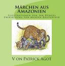 M  rchen aus Amazonien Band 1 Patrick Agot