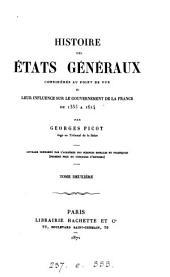 Histoire des États généraux: considérés au point de vue de leur influence sur le gouvernement de la France de 1355 à 1614, Volume2
