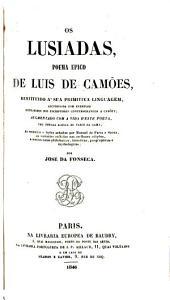 Os Lusiadas poema epico de Luis de Camões: restituido a' sua primitiva linguagem, auctorisada con exemplos extrahidos dos escriptores contemporaneos a Camões