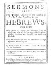 Sermons upon the twelfth chapter of the Epistle ... to the Hebrews, etc. [Edited by R. Sandilands.]