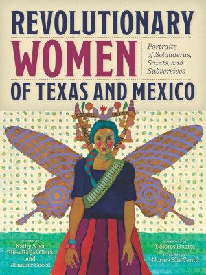 Revolutionary Women of Texas and Mexico