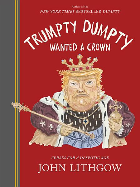Download Trumpty Dumpty Wanted a Crown Book